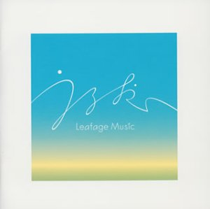 Leafage Music〜心を潤す音楽 うるおい〜